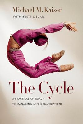 The Cycle - Michael M. Kaiser & Brett E. Egan