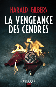 La vengeance des cendres - Harald Gilbers pdf download