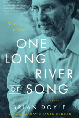 One Long River of Song - Brian Doyle & David James Duncan