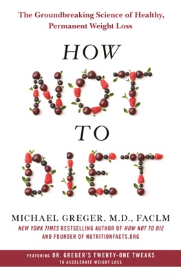 How Not to Diet - Michael Greger, M.D., FACLM pdf download