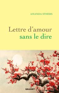 Lettre d'amour sans le dire - Amanda Sthers pdf download