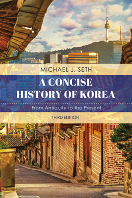 A Concise History of Korea - Michael J. Seth