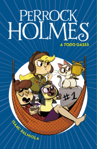 A todo gasss (Serie Perrock Holmes 13) - Isaac Palmiola pdf download