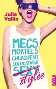 Mecs mortels cherchent colocataire (sexy) stylée - Julie Vallin pdf download