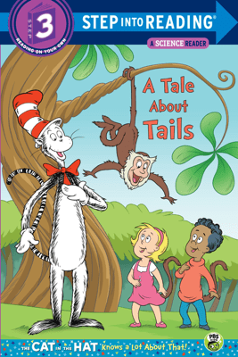 A Tale About Tails (Dr. Seuss/The Cat in the Hat Knows a Lot About That!) - Tish Rabe & Tom Brannon