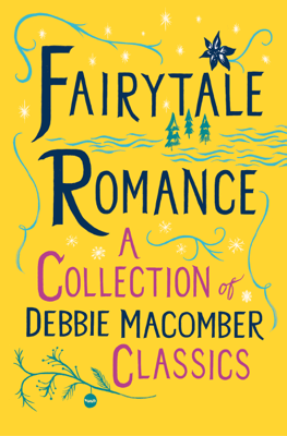 Fairytale Romance: A Collection of Debbie Macomber Classics - Debbie Macomber pdf download