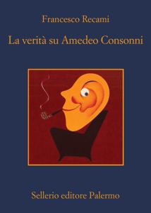 La verità su Amedeo Consonni - Francesco Recami pdf download