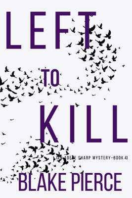 Left to Kill (An Adele Sharp Mystery—Book Four) - Blake Pierce pdf download