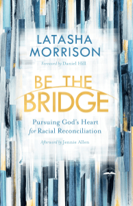 Be the Bridge - LaTasha Morrison & Jennie Allen pdf download