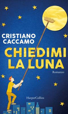 Chiedimi la luna - Cristiano Caccamo pdf download
