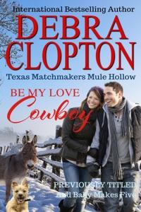 Be My Love, Cowboy Enhanced Edition - Debra Clopton pdf download