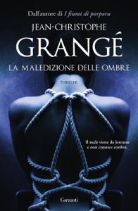 La maledizione delle ombre - Jean-Christophe Grangé pdf download