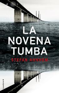 La novena tumba - Stefan Ahnhem pdf download
