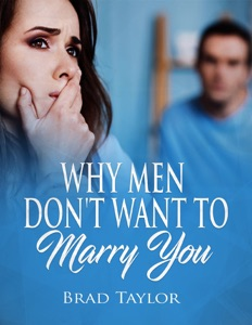 Why Men Don't Want to Marry You - Brad Taylor pdf download