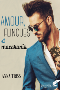 Amour, flingues et macaronis - Anna Triss pdf download