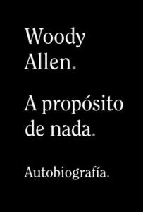 A propósito de nada - Woody Allen & Eduardo Hojman pdf download