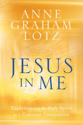 Jesus in Me - Anne Graham Lotz