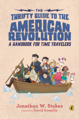 The Thrifty Guide to the American Revolution - Jonathan W. Stokes & David Sossella