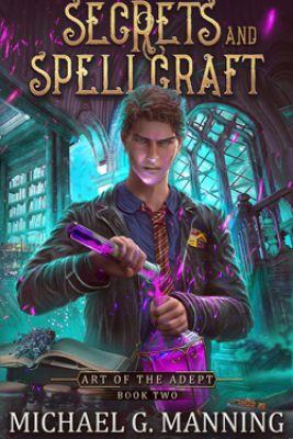 Secrets and Spellcraft - Michael G. Manning