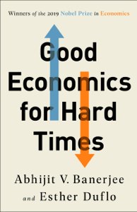 Good Economics for Hard Times - Abhijit V. Banerjee & Esther Duflo pdf download