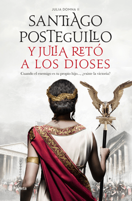 Y Julia retó a los dioses - Santiago Posteguillo pdf download