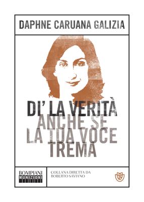 Di' la verità anche se la tua voce trema - Daphne Caruana Galizia pdf download