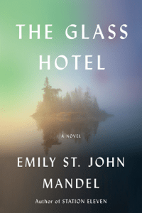 The Glass Hotel - Emily St. John Mandel pdf download