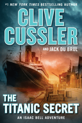 The Titanic Secret - Clive Cussler & Jack Du Brul