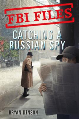 Catching a Russian Spy - Bryan Denson