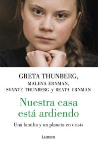 Nuestra casa está ardiendo - Greta Thunberg & Varios Autores pdf download