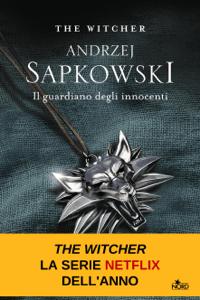 Il guardiano degli innocenti - Andrzej Sapkowski pdf download