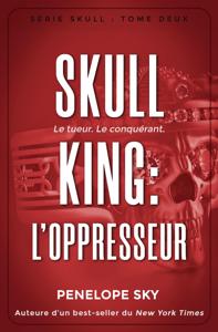 Skull King : L'oppresseur - Penelope Sky pdf download