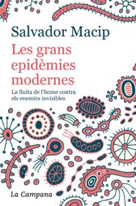 Les grans epidèmies modernes (edició actualitzada) - Salvador Macip pdf download