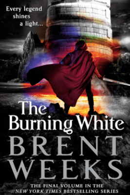 The Burning White - Brent Weeks