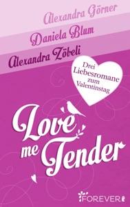 Love Me Tender - Alexandra Görner, Daniela Blum & Alexandra Zöbeli pdf download