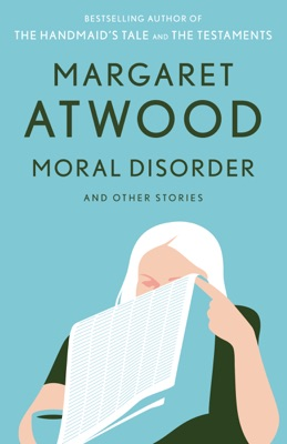 Moral Disorder and Other Stories - Margaret Atwood pdf download