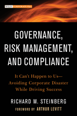 Governance, Risk Management, and Compliance - Richard M. Steinberg