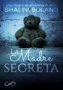 La madre segreta - Shalini Boland & Raffaella Arnaldi pdf download