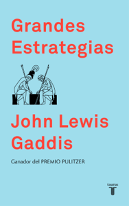 Grandes estrategias - John Lewis Gaddis pdf download