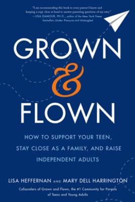 Grown and Flown - Lisa Heffernan & Mary Dell Harrington