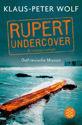 Rupert undercover - Ostfriesische Mission - Klaus-Peter Wolf pdf download