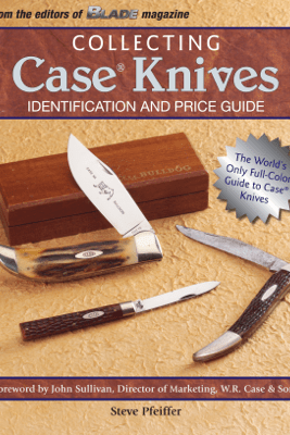 Collecting Case Knives - Steve Pfeiffer