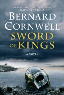 Sword of Kings - Bernard Cornwell