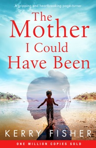 The Mother I Could Have Been - Kerry Fisher pdf download