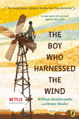 The Boy Who Harnessed the Wind - William Kamkwamba, Bryan Mealer & Anna Hymas