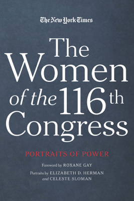 The Women of the 116th Congress - The New York Times & Roxane Gay
