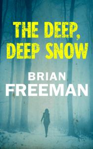 The Deep, Deep Snow - Brian Freeman pdf download