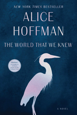 The World That We Knew - Alice Hoffman