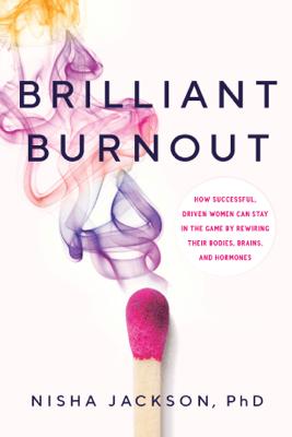 Brilliant Burnout - Nisha Jackson, PhD