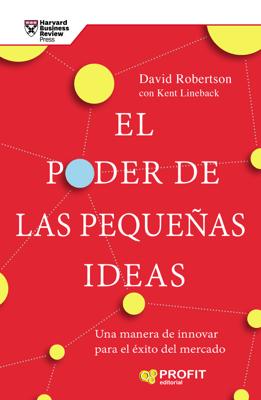 El poder de las pequeñas ideas - David C. Robertson & Kent Lineback pdf download